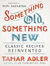 Something Old, Something New: Classic Recipes Revised
