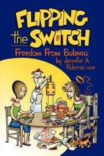 Flipping the Switch: Freedom from Bulimia