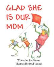 Glad She Is Our Mom