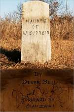 Haunts of Wisconsin:  (Crusader for Human Dignity)