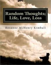 Random Thoughts; Life, Love, Loss:  Formal Verse Poetry for the Informal Person