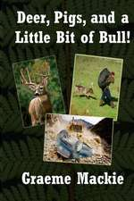 Deer, Pigs and a Little Bit of Bull