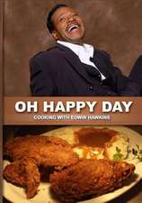 Oh Happy Day Cooking with Edwin Hawkins