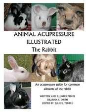 Animal Acupressure Illustrated the Rabbit
