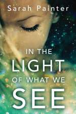 In the Light of What We See