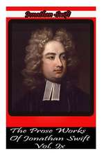 The Prose Works of Jonathan Swift Vol. IX