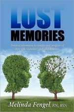 Lost Memories:  Practical Information for Families and Caregivers of Those with Alzheimer's and Other Dementias