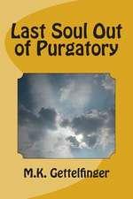 Last Soul Out of Purgatory