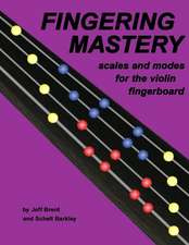 Fingering Mastery - Scales and Modes for the Violin Fingerboard