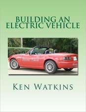 Building an Electric Vehicle:  (Color Edition)