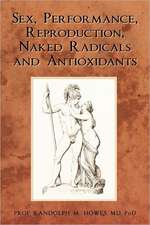 Sex, Performance, Reproduction, Naked Radicals and Antioxidants