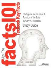 Studyguide for Structure & Function of the Body by Thibodeau, Gary A., ISBN 9780323077224
