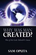 Why Was Man Created? War of the Gods - Yahweh Vs Satan