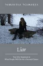 Liar:  You'd Be Surprised at What People Will Do for a Second Chance