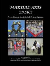 Martial Arts Basics:  From Olympic Sports to Self-Defense Systems