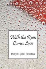With the Rain Comes Love