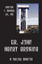 Dr. John Henry Erskine:  A Yellow Martyr