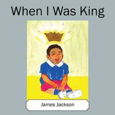 When I Was King