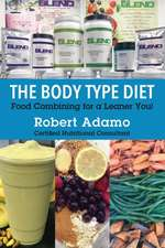 The Body Type Diet: Food Combining for a Leaner You!