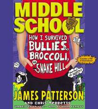 Middle School - How I Survived Bullies, Broccoli, and Snake Hill