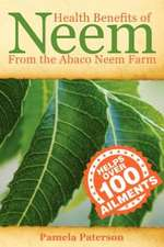 Health Benefits of Neem from the Abaco Neem Farm:  A Historical Novella