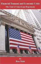 Financial Tsunami and Economic Crisis:  The End of American Hegemony