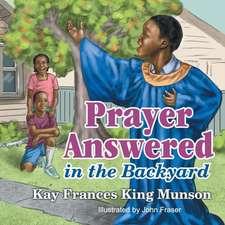 Prayer Answered in the Backyard