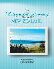 My Photographic Journey Through New Zealand