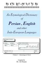 An Etymological Dictionary of Persian, English and Other Indo-European Languages Vol 2