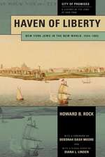 Haven of Liberty:  New York Jews in the New World, 1654-1865