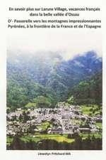 En Savoir Plus Sur Laruns Village, Vacances Francais Dans La Belle Vallee D'Ossau D'- Passerelle Vers Les Montagnes Impressionnantes Pyrenees, a la F:  Selected Poems
