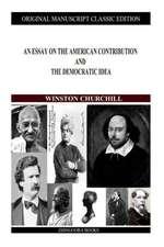 An Essay on the American Contribution and the Democratic Idea:  In Inghilterra Francia E Svezia