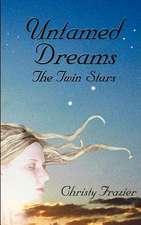Untamed Dreams- The Twin Stars