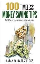 100 Timeless Money Saving Tips