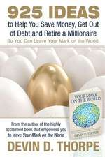 925 Ideas to Help You Save Money, Get Out of Debt and Retire a Millionaire