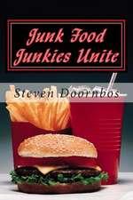 Junk Food Junkies Unite