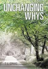 Unchanging Whys