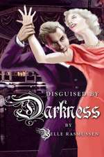 Disguised by Darkness