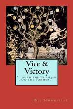 Vice and Victory