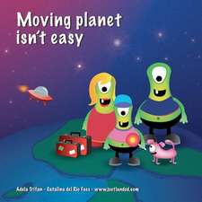 Moving Planet Isn't Easy