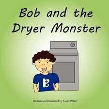 Bob and the Dryer Monster