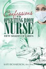 Confessions of an Operating Room Nurse