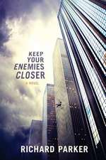 Keep Your Enemies Closer