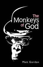 The Monkeys of God