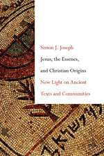 Jesus, the Essenes, and Christian Origins: New Light on Ancient Texts and Communities