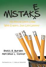 "Mistakes: ""my Pencils Don't Come with Erasers, Just Life Lessons"""