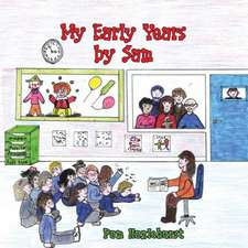My Early Years by Sam