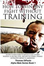 How to Win Any Fight Without Training