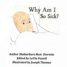Why Am I So Sick?