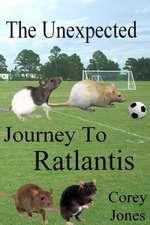 The Unexpected Journey to Ratlantis (B/W):  By David Schoenenburg